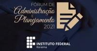 Fórum de Administração e Planejamento discute aprimoramento das ações de gestão